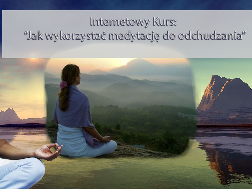 Kurs-Jak wykorzystać medytację do odchudzania