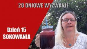 Dzień 15 na sokach | Sokowanie 2018 – Dzień 15 | 28 DNIOWE WYZWANIE